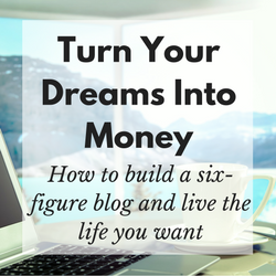 Turn your dreams into money course by Emma Drew to start your blog and leave your job