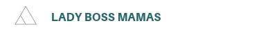 Lady Boss Mamas