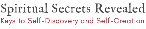 Spiritual Secrets Revealed: Keys to Self-Discovery and Self-Creation with John Records