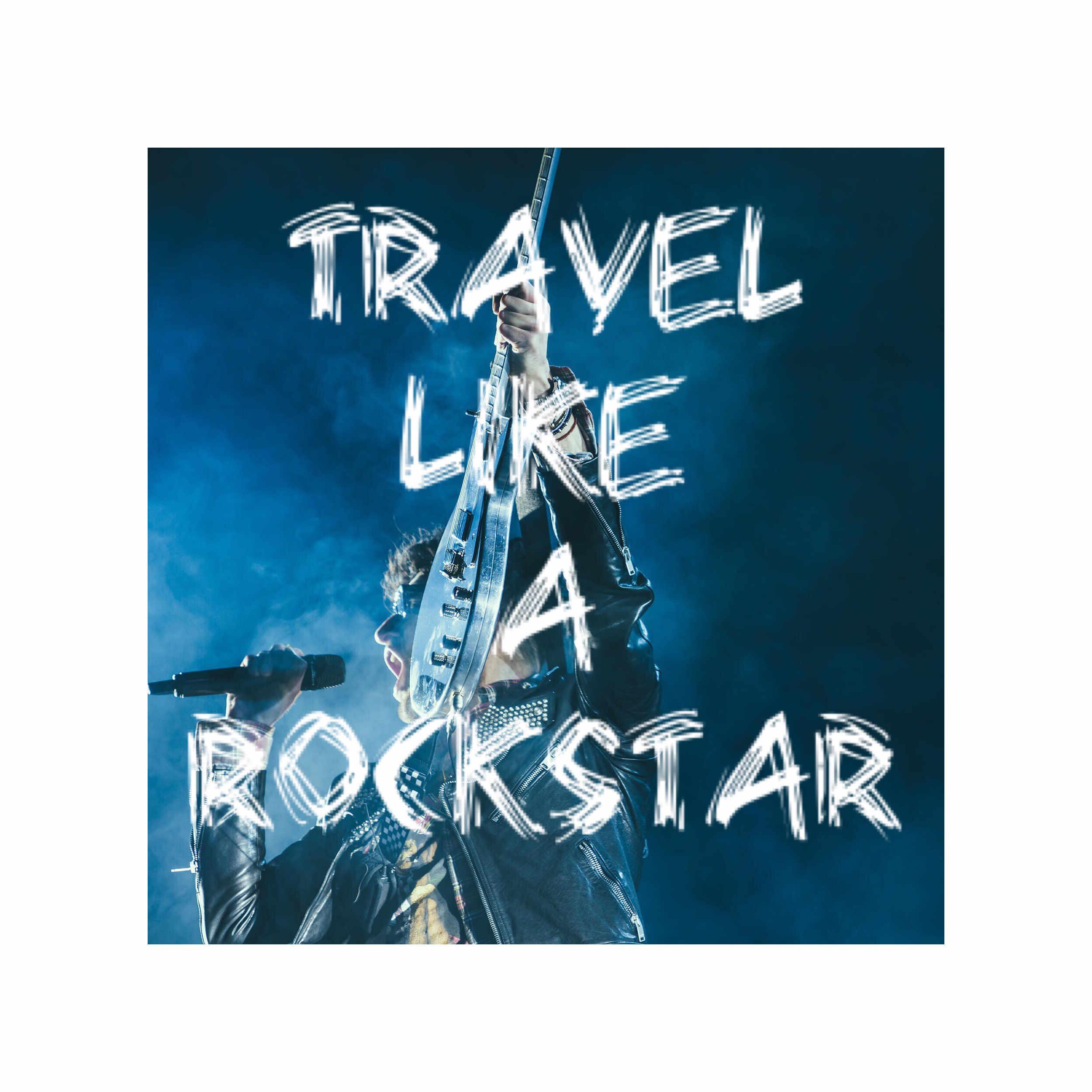 Travel Like a Rockstar